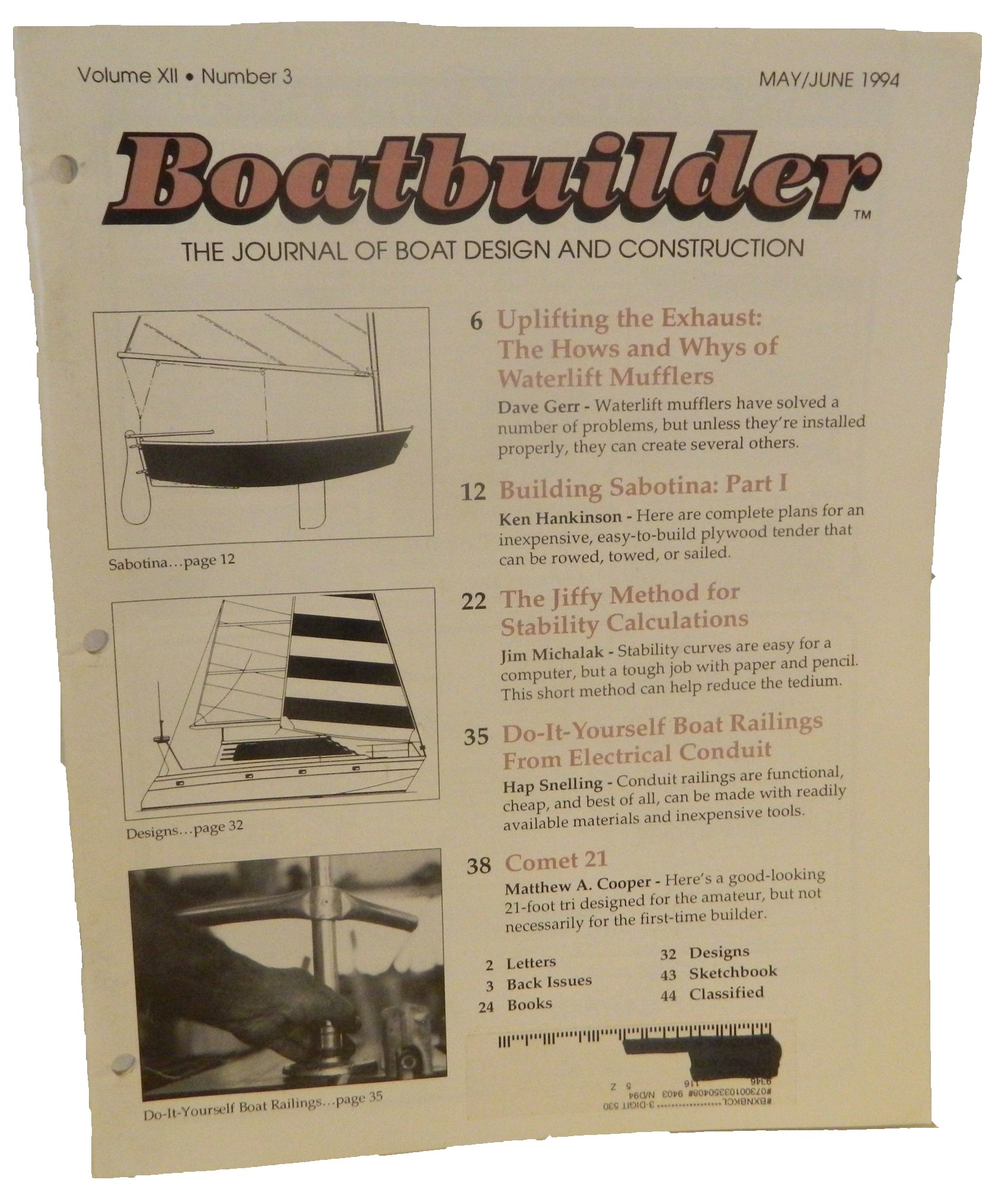 Uplifting the Exhaust: The Hows and Whys of Waterlift Mufflers / Building Sabotina: Part 1 / The Jiffy Method for Stability Calculations / Do-It-Yourself Boat Railings from Electrical Conduit / Comet 21: 21-Foot Tri Designed for the Amateur (Boatbuilder: The Journal of Boat Design and Construction, Volume 12, Number 3, May/June 1994)