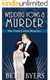 Wedding Vows & Murder: A Violet Carlyle Cozy Historical Mystery (The Violet Carlyle Mysteries Book 12)