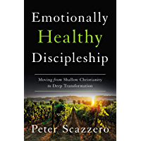 Emotionally Healthy Discipleship: Moving from Shallow Christianity to Deep Transformation (English Edition)