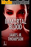 Immortal Blood (Elijah Pike Vampire Chronicles Book 3)
