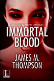 Immortal Blood (Elijah Pike Vampire Chronicles)