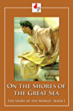 On the Shores of the Great Sea (Illustrated) (The Story of the World Book 1)