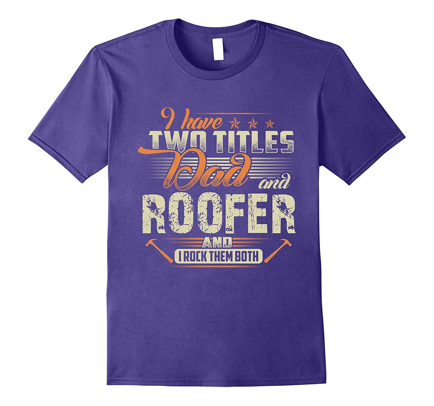 I Have Two Titles Dad And Roofer T-Shirts-PL