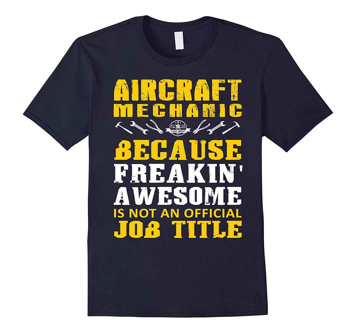 Aircraft Mechanic T-shirt because preakin awesome is not-TD