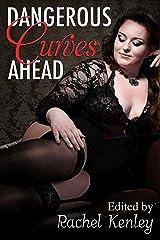 Dangerous Curves Ahead: An Anthology Kindle Edition