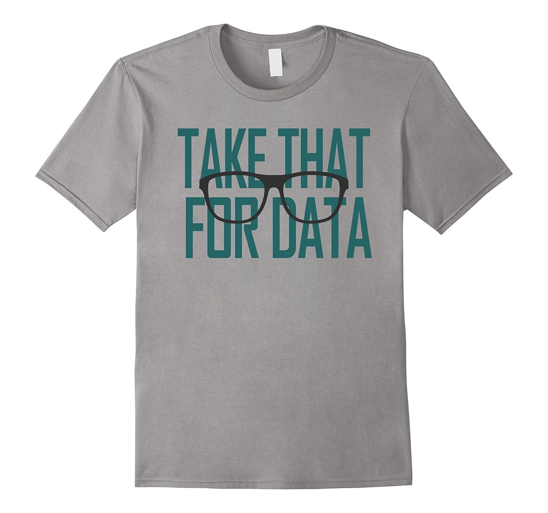 Take That For Data Shirt-TD