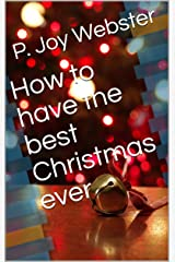 How to have the best Christmas ever Kindle Edition