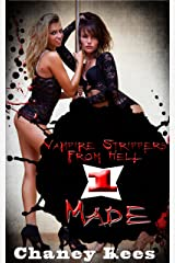 Vampire Strippers from Hell 1: Made (Paranormal Erotica) Kindle Edition