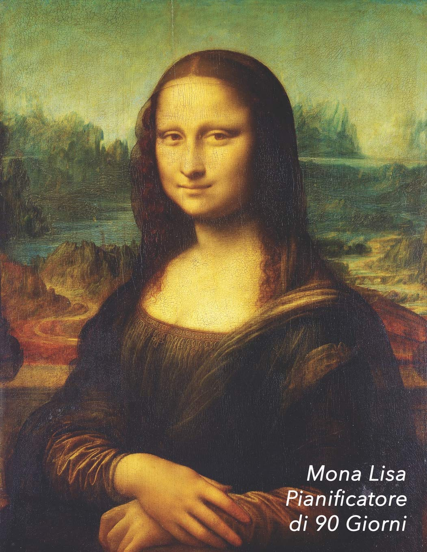 Mona Lisa Pianificatore di 90 Giorni: Leonardo da Vinci ...