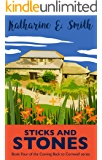 Sticks and Stones: Sunny, summery fiction, with a sharp twist of intrigue (Coming Back to Cornwall Book 4)