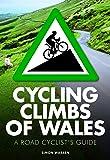 Cycling Climbs of Wales (UK climbing guides)