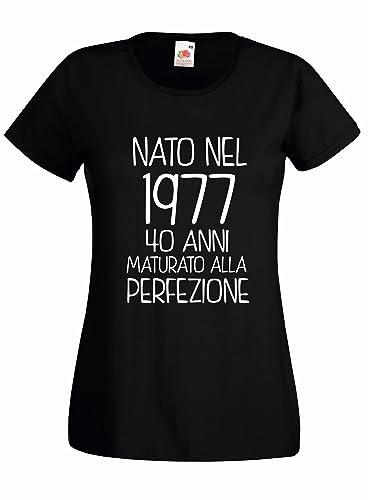 Settantallora - T-shirt Maglietta donna J2049 Nato Nel 1977 40 Anni Maturato alla Perfezione