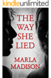 The Way She Lied (TJ Peacock and Lisa Rayburn mysteries Book 4)