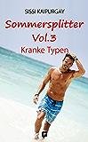 Sommersplitter Vol. 3: Kranke Typen