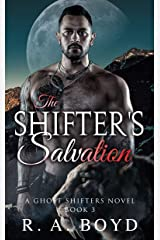 The Shifter's Salvation: A Fallen Angel/Shape Shifter Romance (Ghost Shifters of New Rose Book 3) Kindle Edition