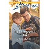 His Unexpected Return: A Fresh-Start Family Romance (Red Dog Ranch Book 2)