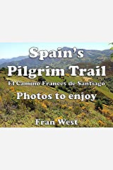 Spain's Pilgrim Trail: Photos to enjoy (a children's picture book): El Camino Frances de Santiago de Compostela Kindle Edition