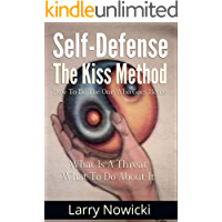 Self-Defense: The KISS Method: How To Be The One Who Goes Home