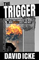 The Trigger: The Lie That Changed The