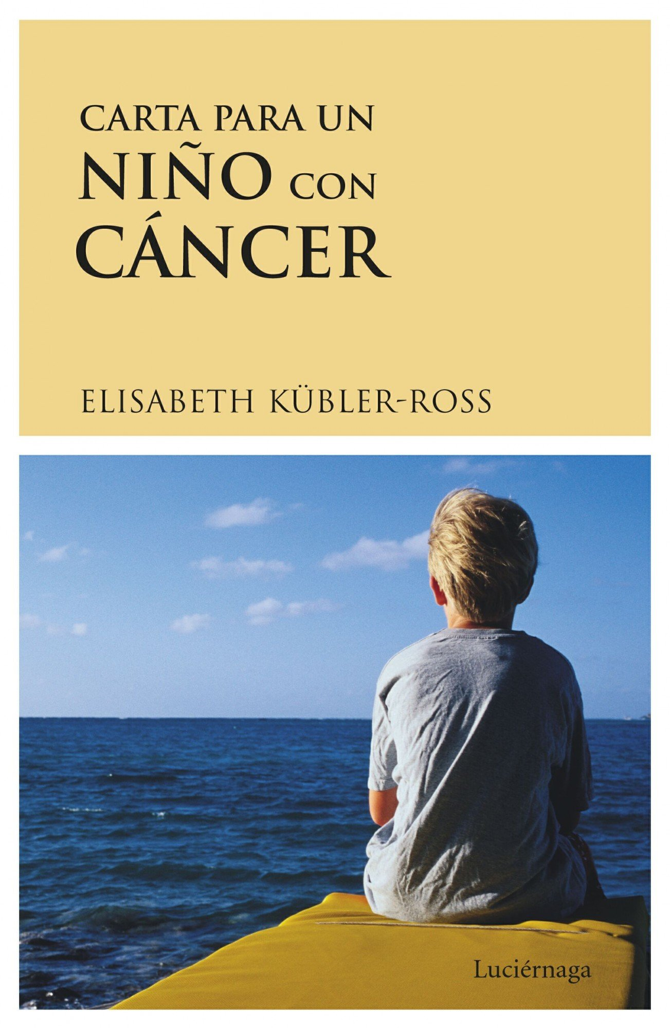 Carta Para Un Nino Con Cancer (Spanish Edition): Elisabeth ...
