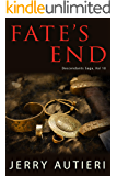Fate's End (Descendant's Saga Book 10)