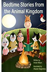 Bedtime Stories from the Animal Kingdom Kindle Edition