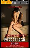 J*did@-mente Erótica: BDSM: Belén, Dominación, Sumisión y Marcos el Millonario (Novela Romántica y Erótica en Español: Romance Oscuro)