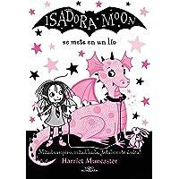 Isadora Moon se mete en un lío (Isadora Moon 5): Se mete en un lio