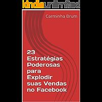 23 Estratégias Poderosas para Explodir suas Vendas no Facebook