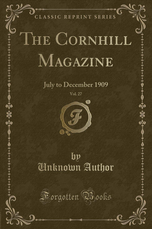 The Cornhill Magazine, Vol. 27: July to December 1909 (Classic Reprint) PDF