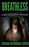 Breathless: Book 3 of the Mia Kazmaroff Mysteries (Mia Kazmaroff Mystery Series)