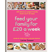 Feed Your Family For £20 a Week: 100 Budget-Friendly, Batch-Cooking Recipes You'll All Enjoy (English Edition)