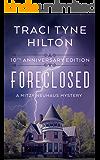 Foreclosed 10th Anniversary Edition: A Mitzy Neuhaus Cozy Christian Mystery (A Mitzy Neuhaus Mystery Book 1)