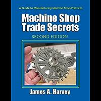 Machine Shop Trade Secrets: Second Edition (English Edition)