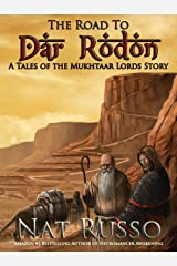 The Road To Dar Rodon (Tales of the Mukhtaar Lords Book 1) Kindle Edition