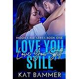 Love You Still (Moon Lake Series Book 1)
