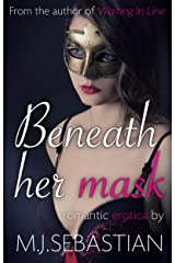 Beneath Her Mask (An erotic romance) Kindle Edition