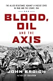 Blood, Oil and the Axis: The Allied Resistance Against a Fascist State in Iraq and the Levant, 1941 (English Edition)