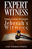 Expert Witness: Testimony of a Former 4th Generation Jehovah's Witness