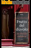 Frutto del diavolo: Un thriller culinario (biblioteca del giallo)