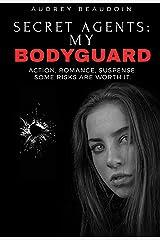 Secret Agents: My Bodyguard Kindle Edition