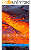 My Blind Familiar: The Ash Golem