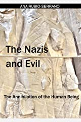 The Nazis and Evil: The Annihilation of the Human Being Kindle Edition