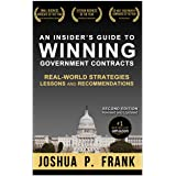 An Insider's Guide to Winning Government Contracts: Real-World Strategies, Lessons, and Recommendations