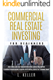 "COMMERCIAL REAL ESTATE INVESTING FOR BEGINNERS: How is being like a self made investor either looking for a partner to generate passive income in the real ... crash"" (REAL ESTATE & BUSINESS Book 2)"