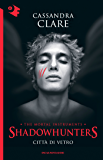Shadowhunters - Città di vetro (Chrysalide)