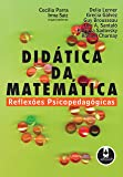 Didática da Matemática: Reflexões Psicopedagógicas