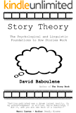 Story Theory - the psychological and linguistic foundations to how stories work (The Story Series Book 2)