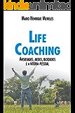 Life Coaching - Volume 2: Ansiedades, Medos, Bloqueios e a Vitória Pessoal