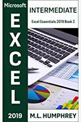 Excel 2019 Intermediate (Excel Essentials 2019 Book 2) Kindle Edition